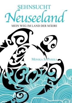 Sehnsucht Neuseeland von S.Paseka,  Monika