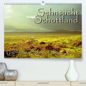 Sehnsucht Schottland (Premium, hochwertiger DIN A2 Wandkalender 2021, Kunstdruck in Hochglanz) von Sattler,  Stefan