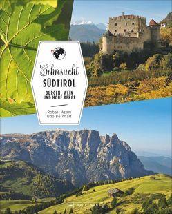 Sehnsucht Südtirol von Asam,  Robert, Bernhart,  Udo