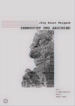 Sehnsucht und Abschied von Weigand,  Jörg Ernst