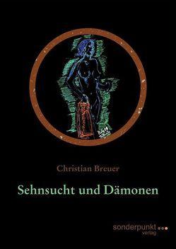 Sehnsucht und Dämonen von Breuer,  Christian