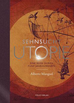 Sehnsucht Utopie von Manguel,  Alberto, Thoma,  Amelie