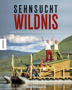 Sehnsucht Wildnis von Goldstein,  Mario, Goldstein,  Ramona