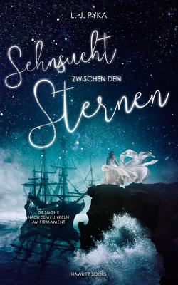Sehnsucht zwischen den Sternen von Pyka,  L.-J.