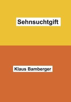 Sehnsuchtgift von Bamberger,  Klaus