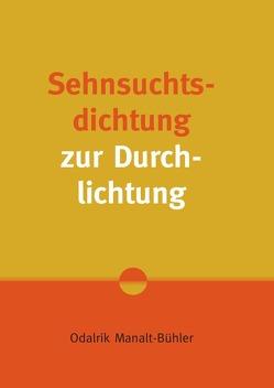 Sehnsuchtsdichtung zur Durchlichtung von Manalt-Bühler,  Odalrik