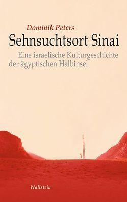 Sehnsuchtsort Sinai von Peters,  Dominik