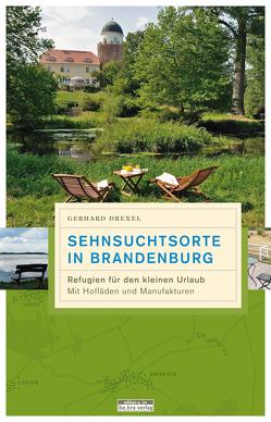 Sehnsuchtsorte in Brandenburg von Drexel,  Gerhard