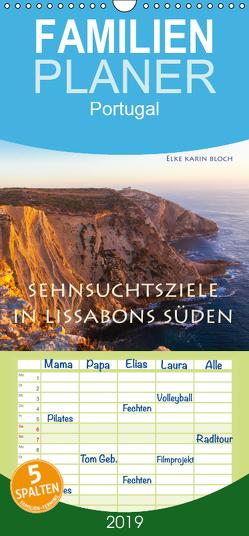 Sehnsuchtsziele im Süden Lissabons – Familienplaner hoch (Wandkalender 2019 , 21 cm x 45 cm, hoch) von Karin Bloch,  Elke