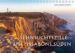 Sehnsuchtsziele im Süden Lissabons (Tischkalender 2019 DIN A5 quer) von Karin Bloch,  Elke