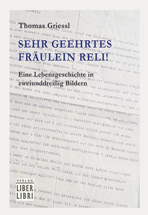"""""""Sehr geehrtes Fräulein Reli!"""" von Griessl,  Thomas"""