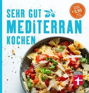 Sehr gut mediterran kochen von Soehlke,  Christian, Soehlke-Lennert,  Dorothee