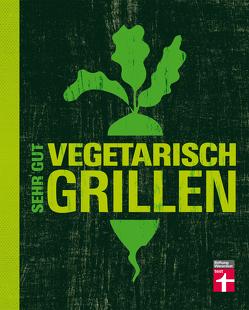 Sehr gut vegetarisch grillen von Mertz,  Torsten