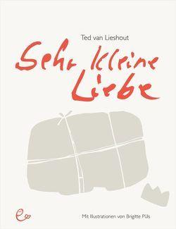 Sehr kleine Liebe von Erdorf,  Rolf, Püls,  Brigitte, van Lieshout,  Ted