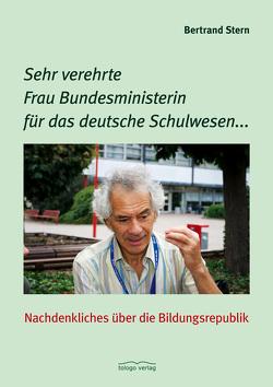 Sehr verehrte Frau Bundesministerin für das deutsche Schulwesen… von Stern,  Bertrand