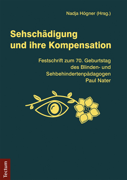 Sehschädigung und ihre Kompensation von Högner,  Nadja