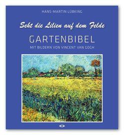 Seht die Lilien auf dem Felde von Lübking,  Hans-Martin, van Gogh,  Vincent