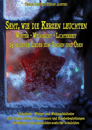 Seht, wie die Kerzen leuchten – Winter – Weihnacht – Lichterzeit von Janetzko,  Stephen, Kornfeld,  Thomas