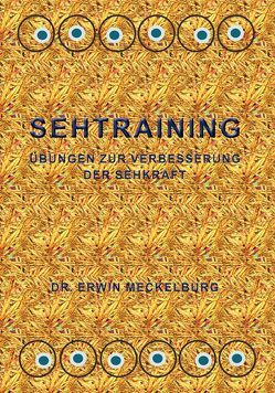 SEHTRAINING von Dr. Erwin,  Meckelburg