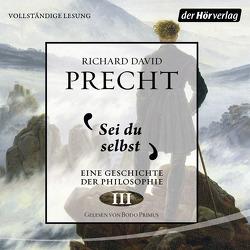 Sei du selbst von Precht,  Richard David, Primus,  Bodo