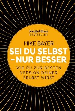 Sei du selbst – nur besser von Bayer,  Mike