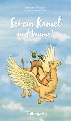 Sei ein Kamel und träume von Flothkötter,  Hermann, van de Rae,  Maria