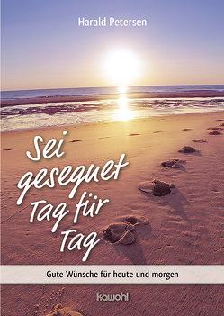 Sei gesegnet Tag für Tag von Petersen,  Harald