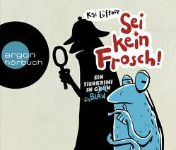 Sei kein Frosch! von Fürmann,  Benno, Lüftner,  Kai, Unterberg,  Tobias