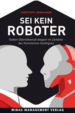 Sei kein Roboter von Burkhardt,  Christoph