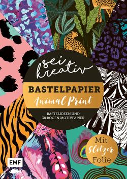 Sei kreativ! – Bastelpapier Animal Print – Bastelideen und 30 Bogen Motivpapier in 2 Stärken (120 g/qm, 250 g/qm)