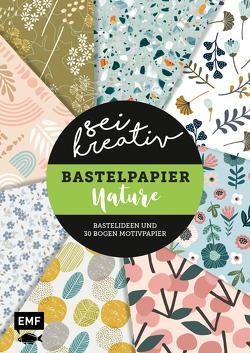 Sei kreativ! – Bastelpapier Nature – Bastelideen und 30 Bogen Motivpapier in 2 Stärken (120 g/qm, 250 g/qm)