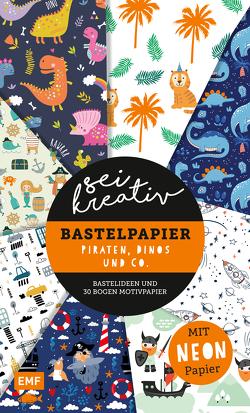 Sei kreativ! – Bastelpapier Piraten, Dinos und Co. – Bastelideen und 30 Bogen Motivpapier in 2 Stärken (120 g/qm, 250 g/qm) von Precht,  Thade