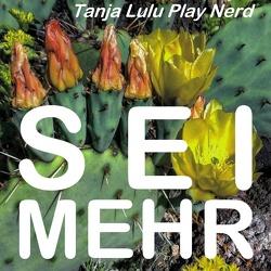 """Sei mehr von Play Nerd,  Tanja """"Lulu"""""""