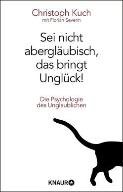 Sei nicht abergläubisch, das bringt Unglück! von Kuch,  Christoph, Severin,  Florian