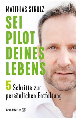 Sei Pilot deines Lebens von Strolz,  Matthias