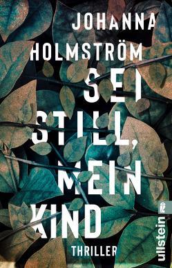 Sei still, mein Kind von Holmström,  Johanna, Kuhn,  Wibke