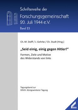 """""""Seid einig, einig gegen Hitler!"""" von Dolff,  Christian-Matthias, Gehrke,  Julia, Studt,  Christoph"""