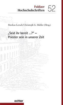 """""""Seid ihr bereit …?"""" – Priester sein in unserer Zeit von Lersch,  Markus, Müller,  Christoph G."""