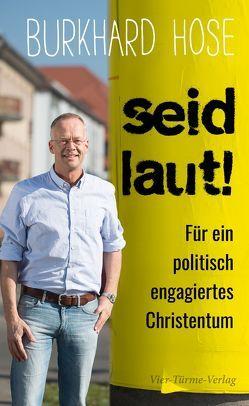 Seid laut! von Hose,  Burkhard