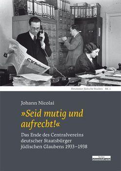 """""""Seid mutig und aufrecht!"""" von Nicolai,  Johann"""