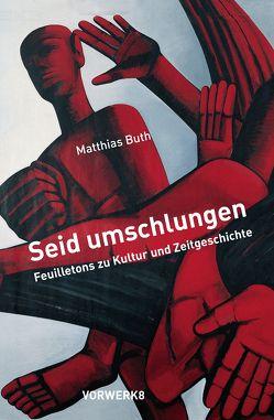 Seid Umschlungen von Matthias,  Buth