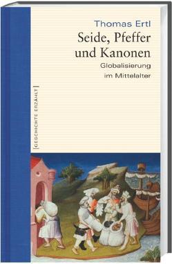 Seide, Pfeffer und Kanonen von Ertl,  Thomas