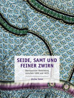 Seide, Samt und feiner Zwirn von Geldmacher,  Andrea, Mieth,  Katja Margarethe, Telek,  Ulrike, Vollbrecht,  Jürgen