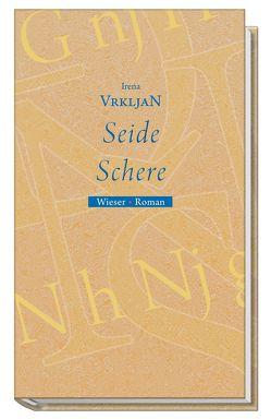 Seide, Schere von Meyer-Wehlack,  Benno, Meyer-Wehlack,  Irena, Vrkljan,  Irena