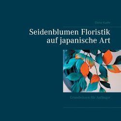 Seidenblumen Floristik auf japanische Art von Kuehr,  Elena