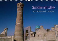 Seidenstraße – Khiva bis Lanzhou (Wandkalender 2019 DIN A3 quer) von Bering,  Thomas