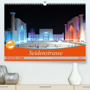 Seidenstrasse (Premium, hochwertiger DIN A2 Wandkalender 2021, Kunstdruck in Hochglanz) von Schmid,  Samuel