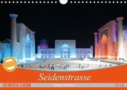 Seidenstrasse (Wandkalender 2018 DIN A4 quer) von Schmid,  Samuel