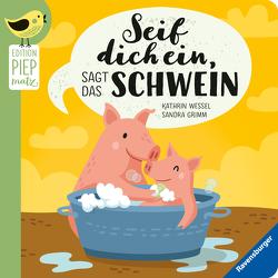 Seif dich ein, sagt das Schwein von Grimm,  Sandra, Wessel,  Kathrin