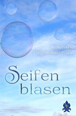 Seifenblasen von Ziegler-Salzmann,  Rosmarie